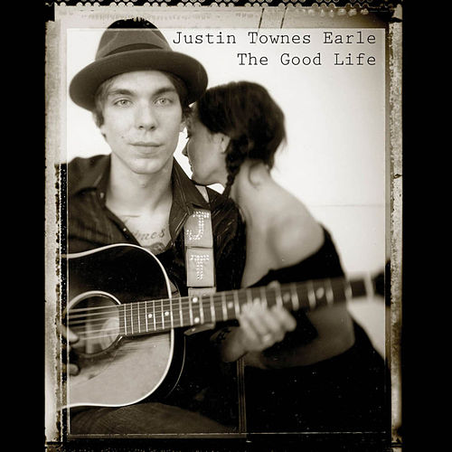 Play & Download The Good Life by Justin Townes Earle | Napster