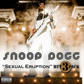 Play & Download Sexual Eruption Hit 3 Pack by Snoop Dogg | Napster