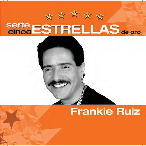 Play & Download Serie Cinco Estrellas by Frankie Ruiz | Napster