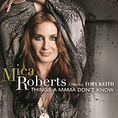 Things A Mama Don't Know by Mica Roberts