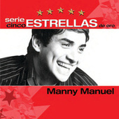 Play & Download Serie Cinco Estrellas by Manny Manuel | Napster