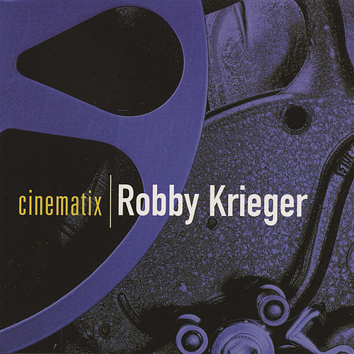 Cinematix by Robby Krieger