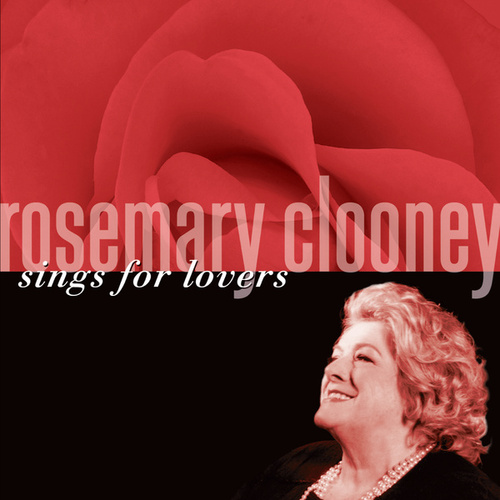 Play & Download Rosemary Clooney Sings For Lovers by Rosemary Clooney | Napster
