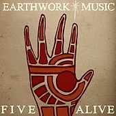 Play & Download Earthwork Music: 5 Alive by Various Artists | Napster