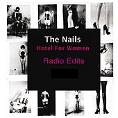 Play & Download Hotel for Women (Radio Edits) by the Nails | Napster