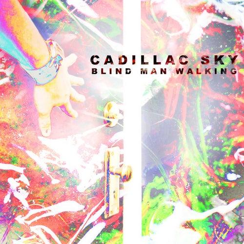 Blind Man Walking by Cadillac Sky
