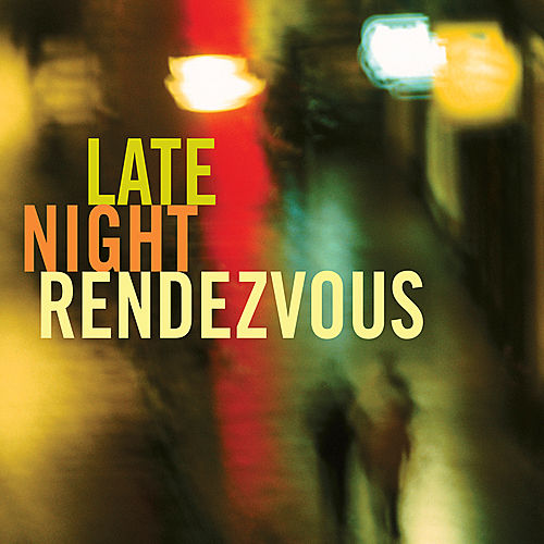 Play & Download Late Night Rendezvous by Various Artists | Napster
