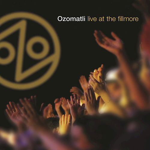 Play & Download Live At The Fillmore by Ozomatli | Napster