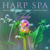 Play & Download Harp Spa: Music for Meditation, Wellness & Peace by Julia | Napster