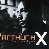 Play & Download Pour Madame X by Arthur H | Napster