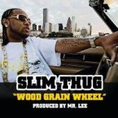 Play & Download Wood Grain Wheel by Slim Thug | Napster