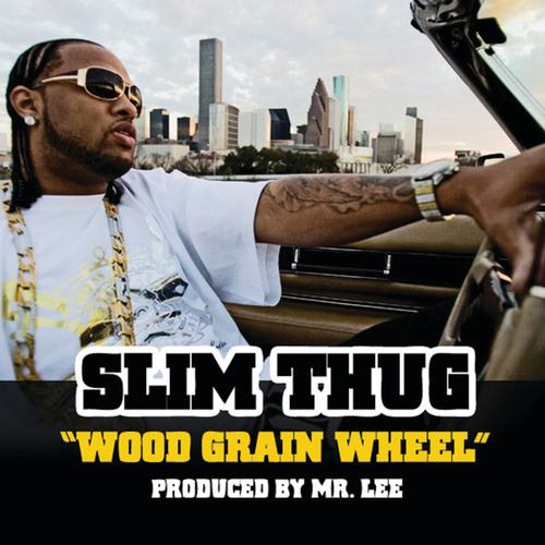 Wood Grain Wheel by Slim Thug