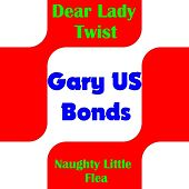 Play & Download Dear Lady Twist by Gary U.S. Bonds | Napster
