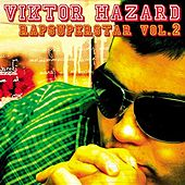 Play & Download Rapsuperstar vol.II - Viktor Hazard by Various Artists | Napster