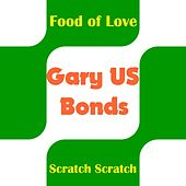 Play & Download Food of Love by Gary U.S. Bonds | Napster
