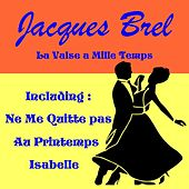 Play & Download La valse a mille temps by Jacques Brel | Napster