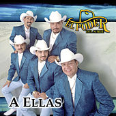 Play & Download A Ellas by El Poder Del Norte | Napster