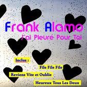 Play & Download J'ai pleure pour toi by Frank Alamo | Napster