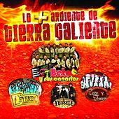 Play & Download Lo Más Ardientes De Tierra Caliente by Various Artists | Napster