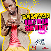 Play & Download Only Man She Want - Single by Popcaan | Napster