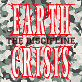 Play & Download The Discipline by Earth Crisis | Napster
