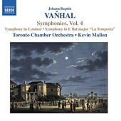VANHAL: Symphonies, Vol. 4 by Kevin Mallon