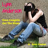 Play & Download Even Cowgirls Get the Blues by Lynn Anderson | Napster