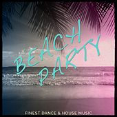 Beach Party, Vol. 1 (Finest Dance & House Music) by Various Artists