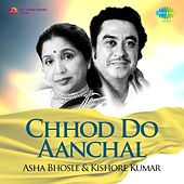 Chhod Do Aanchal - Asha Bhosle and Kishore Kumar by Kishore Kumar