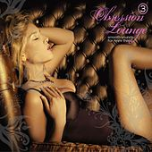 Play & Download Obsession Lounge, Vol. 3 by Various Artists | Napster
