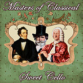 Play & Download Masters of Classical. Sweet Cello by Orquesta Lírica Bellaterra | Napster