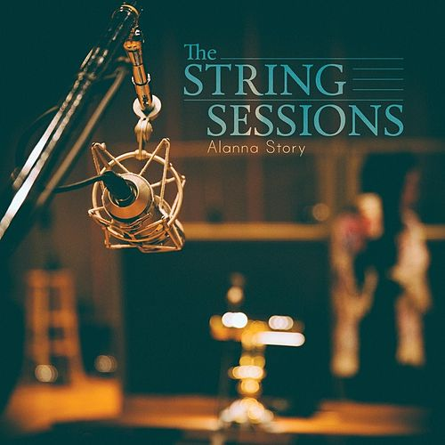 Play & Download The String Sessions by Alanna Story | Napster