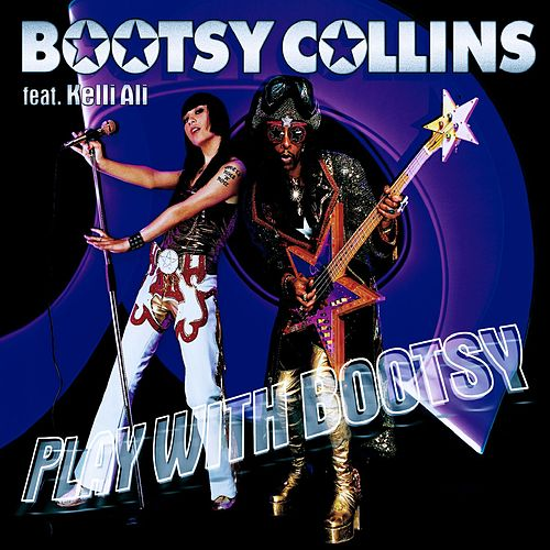 Play & Download Play With Bootsy by Bootsy Collins | Napster