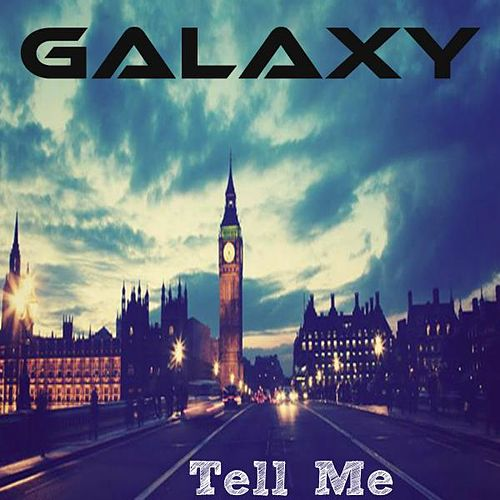 Play & Download Tell Me by Galaxy (1) | Napster