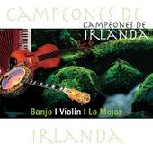 Play & Download Campeones de Irlanda - Banjo / Violín / Lo Mejor by Various Artists | Napster