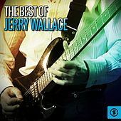 The Best of Jerry Wallace by Jerry Wallace