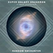 Play & Download Super Galaxy Squadron (Original Soundtrack) by Random Encounter | Napster
