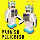 Paraíso Peligroso by La Guerrilla