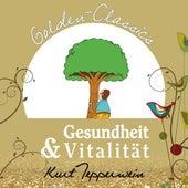 Gesundheit und Vitalität - Golden Classics by Kurt Tepperwein