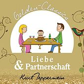 Play & Download Liebe und Partnerschaft - Golden Classics by Kurt Tepperwein | Napster