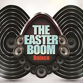 The Easter Boom - Dance by Various Artists
