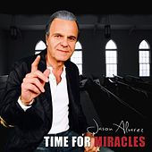 Play & Download Time for Miracles by Jason Alvarez | Napster