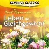 Seminar-Classics - Leben im Gleichgewicht by Kurt Tepperwein