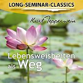 Play & Download Long-Seminar-Classics - Lebensweisheiten als Weg by Kurt Tepperwein | Napster