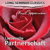 Play & Download Long-Seminar-Classics - Liebevolle Partnerschaft by Kurt Tepperwein | Napster