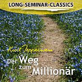 Play & Download Long-Seminar-Classics - Der Weg zum Millionär by Kurt Tepperwein | Napster