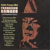 Play & Download Adiós Pampa Mía by Francisco Canaro Y Su Orquesta Típica | Napster