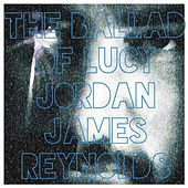 The Ballad of Lucy Jordan by James Reynolds