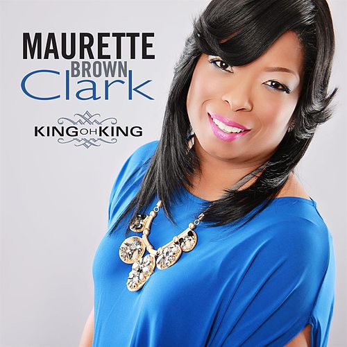 Play & Download King Oh King - Single by Maurette Brown Clark | Napster