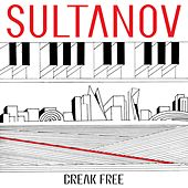 Play & Download Break Free by Sultanov | Napster